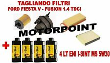 KIT TAGLIANDO 4 FILTRI + 4 LT OLIO ENI I-SINT MS 5W30 FIESTA V FUSION 1.4 TDCI