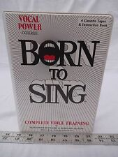 BORN TO SING Vocal Power Complete Voice Training 4 Cassettes & Book