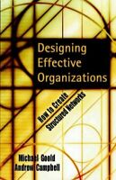Designing Effective Organizations : How to Create Structured Networks, Hardco...