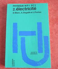 Ancien livre technique PHYSIQUE MP1 - PC1 ÉLECTRICITÉ Hachette Université tome