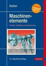 Decker Maschinenelemente von Karlheinz Kabus und Karl-Heinz Decker (2014,...