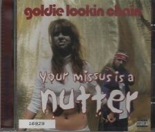 GOLDIE LOOKIN CHAIN Your missus is a nutter 4 TRACK CD NEW - NOT SEALED