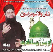 OWAIS RAZA QADRI - SHAAN WALA SOHNA NABI - NEW CD - VOL 116 - FREE UK POST