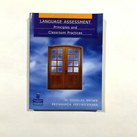Language Assessment: Principles and Classroom Practices (Paperback)