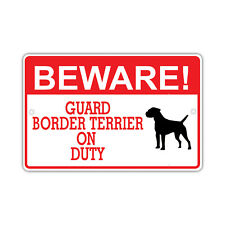 Beware! Guard Border Terrier On Duty Dog Lover Novelty Aluminum 8x12 Metal Sign