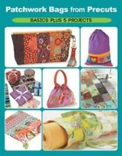 Patchwork Bags from Precuts : Basics Plus 5 Projects by Elaine Schmidt (2015, Pa