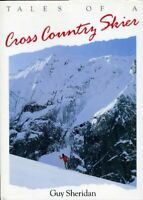 Tales of a cross country skier By Guy Sheridan
