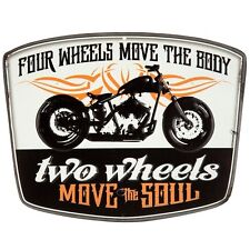 NEW! FOUR WHEELS MOVE THE BODY TWO WHEELS MOVE THE SOUL METAL MOTORCYCLE SIGNS