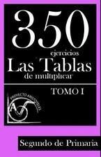 350 Ejercicios - Las Tablas de Multiplicar (Tomo I) - Segundo de Primaria...