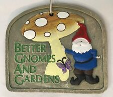 """Multi 8X9"""" Sign: BETTER GNOMES AND GARDENS"""