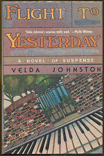 Flight to Yesterday by Velda Johnston-1st Ed/DJ-1990-Publisher Review Copy