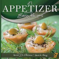 27 Appetizer Easy Recipes by Leonardo Manzo and Karina Di Geronimo (2012,...