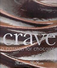 Crave: A Passion for Chocolate by Maureen McKeon (Hardback, 2007)