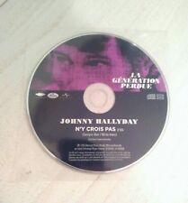"""Johnny hallyday Disque Promo """"N'y Crois Pas"""" Génération Perdue """"Rare"""" disc seul"""