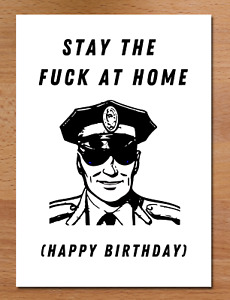 Lockdown Birthday Card / Stay The F*ck At Home / Funny
