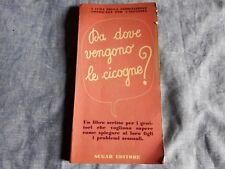 DA DOVE VENGONO LE CICOGNE. Libro vintage . Educazione sessuale per ragazzi 1968
