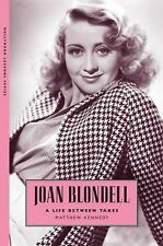 Joan Blondell : A Life Between Takes by Matthew Kennedy (2014, Paperback)