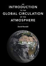 Introduction to the General Circulation of the Atmosphere by David A. Randall...