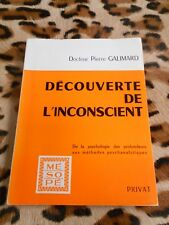 GALIMARD Pierre : La découverte de l'inconscient - Privat, 1964