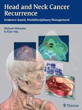 Head and Neck Cancer Recurrence: Evidence-based, Multidisciplinary Management