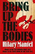 Bring Up the Bodies: The Booker Prize Winning Sequel to Wol... by Mantel, Hilary