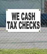 2x3 WE CASH TAX CHECKS Black & White Banner Sign Discount Size & Price FREE SHIP
