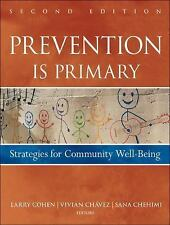 Prevention Is Primary: Strategies for Community Well Being, Chehimi, Sana, Chave