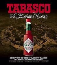 TABASCO®: An Illustrated History, Shane K. Bernard, New
