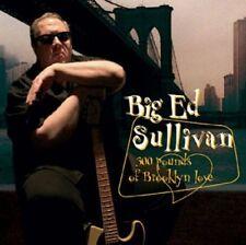 BIG ED SULLIVAN - 300 POUNDS OF BROOKLYN LOVE  CD NEU