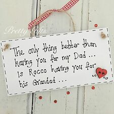 Personalised The Only Thing Better Than Having You For My Dad Plaque Gift