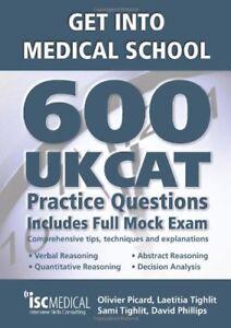 Get into Medical School - 600 UKCAT Practice Questions. Includes Full Mock Ex.