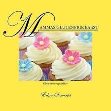 Mammas glutenfrie bakst: Glutenfrie oppskrifter by Somerset, Edna