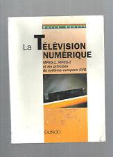 La télévision numérique MPEG-1 MPEG-2 et les principes du système européen DVB
