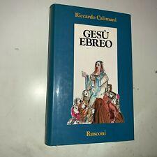 RICCARDO CALIMANI - GESù EBREO - RUSCONI, 1990