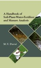 A Handbook of Soil-Plant-Water-Fertilizer and Manure Analysis (2013, Hardcover)