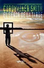 NEW El Señor de la Tarde. Cordwainer Smith (Spanish Edition) by Pablo Capanna