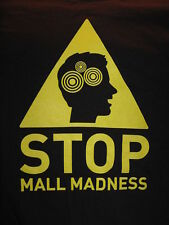 """Stop the MALL MADDNESS"" T-Shirt – Internet Image(L)"