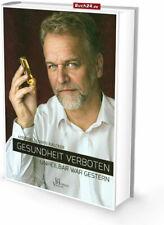 GESUNDHEIT VERBOTEN - unheilbar war gestern | Andreas Kalcker, Broschiertes Buch