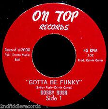 BOBBY RUSH-Gotta Be Funky-Blues Funk & Soul 45-ON TOP #2000-Near Mint