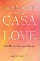 NEW BOOK John of God and the Casa of Love - John of God Brazil