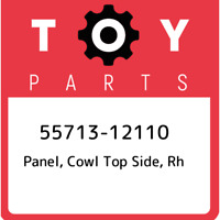 55713-12110 Toyota Panel, cowl top side, rh 5571312110, New Genuine OEM Part