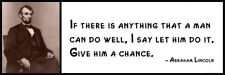 Wall Quote - ABRAHAM LINCOLN -  If there is anything that a man can do well, I s