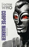 Doctor Who: Corpse Marker: The Monster Collection Edition by Boucher, Chris, NEW