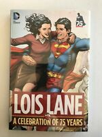 Lois Lane A Celebration of 75 Years Hardcover [DC 2013] 1st Print