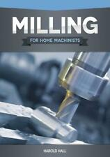 New listing Milling for Home Machinists Book-Project based Course for the Beginner-Mill-New!