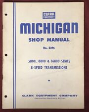 CLARK MICHIGAN Shop Manual -5800,880 & 16800 Series -8-Speed Transmissions