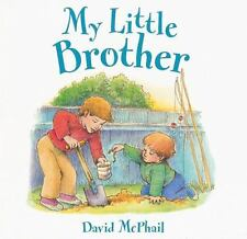 My Little Brother by David McPhail (2004, Hardcover, First Edition) Brand New