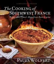 The Cooking of Southwest France : Recipes from France's Magnificent Rustic...
