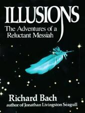 Illusions: The Adventures of a Reluctant Messiah, Bach, Richard, Good Book