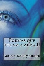 Poemas Que Tocam a Alma: Poemas Que Tocam a Alma II by Vanessa Fontana (2015,...